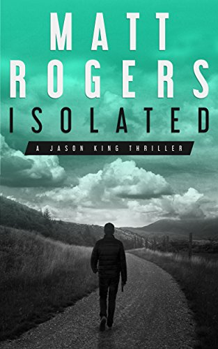 isolated-a-jason-king-thriller-jason-king-series-book-1