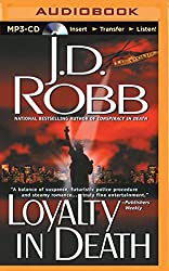 Loyalty in Death by J. D. Robb (2014-05-06)