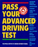 Pass Your Advanced Driving Test: The Official Institute of Advanced Motorists Manual (Institute of Advanced Motoring)