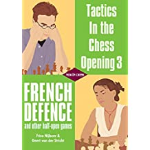 Tactics in the Chess Opening 3: French Defence and other half-open games