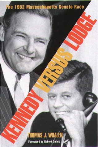 Kennedy versus Lodge: The 1952 Massachusetts Senate Race