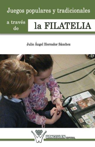 Juegos populares y tradicionales a trav_s de la filatelia por Julio ngel Herrador Sànchez