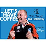 Let's Have Coffee: The Tao of Ian Holloway