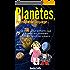 PLANETES, l'incroyable voyage...: Le livre pour enfants qui raconte les Planètes de notre  Système Solaire... (Les voyages de Maëlys t. 1)