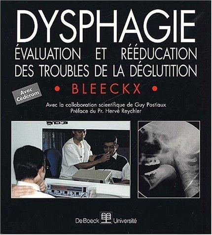 Dysphagie + CD-ROM - évaluation et rééducation troubles deglutition