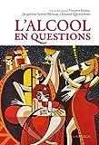 L'alcool en questions: 41 réponses à vos questions sur l'alcool (PSY IES)