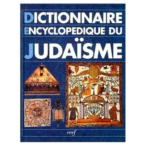 Dictionnaire encyclopédique du judaïsme : Esquisse de l'histoire du peuple juif, calendrier