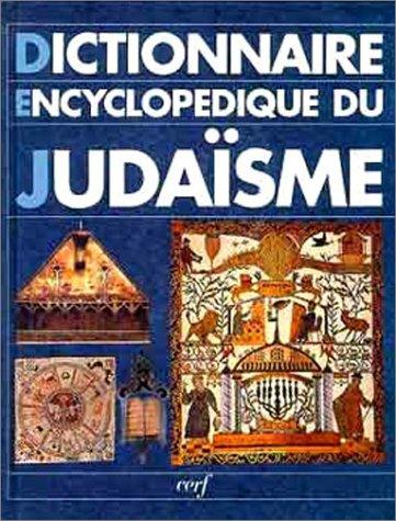 Dictionnaire encyclopédique du judaïsme : Esquisse de l'histoire du peuple juif, calendrier par Collectif