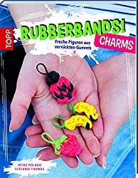 Rubberbands! Charms: Freche Figuren aus verrückten Gummis
