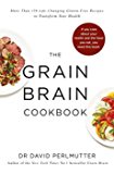 Grain Brain Cookbook: More Than 150 Life-Changing Gluten-Free Recipes to Transform Your Health (English Edition)