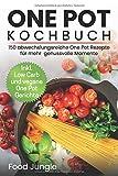 One Pot Kochbuch: 150 abwechlungsreiche One Pot Rezepte...
