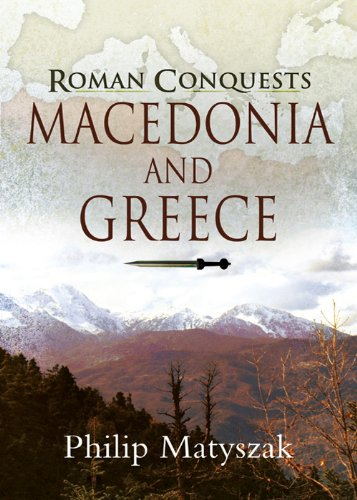 The Roman Conquests: Macedonia and Greece Cover Image