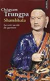 Shambhala : La voie sacrée du guerrier