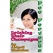 Pee Perverts: Drinking Their Champagne (Pee Perverts: Drinking Champagne Book 5) (English Edition)