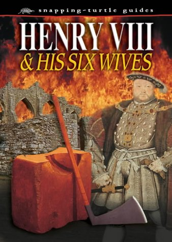 Henry VIII: And His Six Wives Snapping Turtle Guides