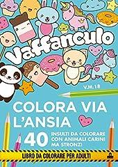 Idea Regalo - Vaffanculo. Colora via l'ansia. 40 insulti da colorare con animali carini ma stronzi