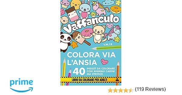Vaffanculo Colora Via L Ansia 40 Insulti Da Colorare Con Animali