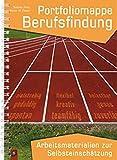 Portfoliomappe Berufsfindung: Arbeitsmaterialien zur Selbsteinschätzung - Sabine Fritz, Peter H Ebner