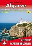 Algarve: Die schönsten Küsten- und Bergwanderungen. 53 Touren. Mit GPS-Daten (Rother Wanderführer) - Franz Halbartschlager