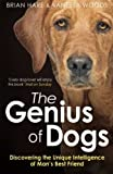 Telecharger Livres The Genius of Dogs Discovering the Unique Intelligence of Man s Best Friend by Hare Brian Woods Vanessa 2014 Paperback (PDF,EPUB,MOBI) gratuits en Francaise