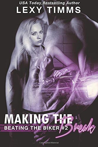 Making the Break: MC Motorcycle Club Romance: Volume 2 (Beating the Biker)