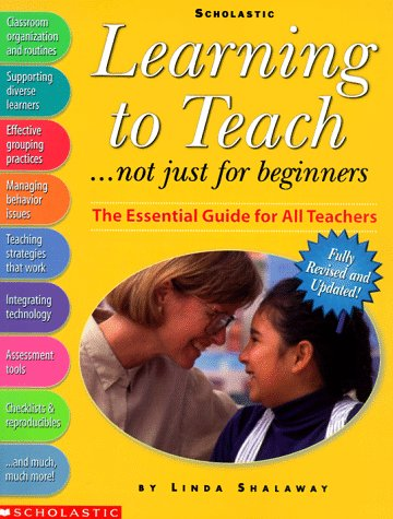 Learning to Teach.Not Just for Beginners: The Essential Guide for All Teachers por Linda Shalaway