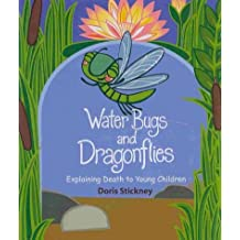 Water Bugs and Dragonflies( Explaining Death to Young Children)[WATER BUGS & DRAGONFLIES][Library Binding]