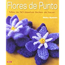 Flores de punto/Nicky Epstein's Knitted Flowers: Más de 50 diseños fáciles de hacer/Over 50 Designs Easy to Make