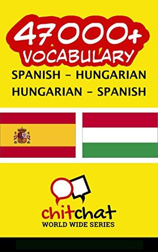 47000+ Spanish - Hungarian Hungarian - Spanish Vocabulary