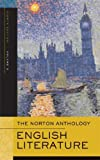 The Norton Anthology of English Literature: Romantic Period Through the Twentieth Century v. 2