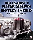 Rolls-Royce Silver Shadow Bentley T-Series Camargue & Corniche: 3rd Ed by Malcolm Bobbitt (2004-09-30)
