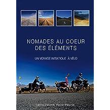 Nomades au coeur des éléments: un voyage initiatique à vélo (French Edition)