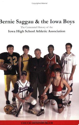 bernie-saggau-amp-the-iowa-boys-the-centennial-history-of-the-iowa-high-school-athletic-association