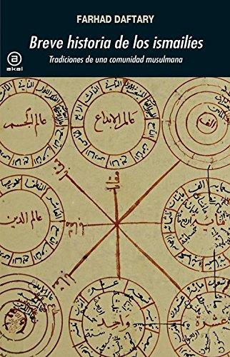 Breve historia de los ismailíes. Tradiciones de una comunidad musulmana (Universitaria) por Farhad Daftary