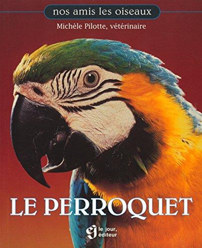 PERROQUET par MICHELE PILOTTE