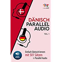 Dänisch Parallel Audio - Einfach Dänisch Lernen mit 501 Sätzen in  Parallel Audio - Teil 1