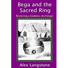 Bega and the Sacred Ring by Alex Langstone (2012-01-18)