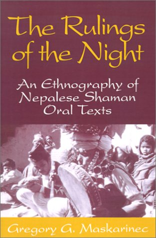 Rulings Of The Night: An Ethnography Of Nepalese Shaman Oral Texts por Gregory G. Maskarinec