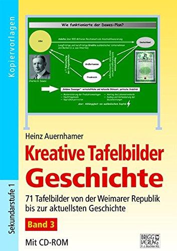 Kreative Tafelbilder Geschichte - Band 3: 71 Tafelbilder von der Weimarer Republik bis zur aktuellsten Geschichte