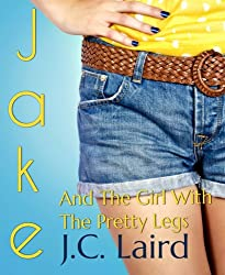 Jake and the Girl with the Pretty Legs (English Edition)