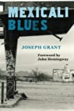 Mexicali Blues by Joseph Grant (2015-12-17)