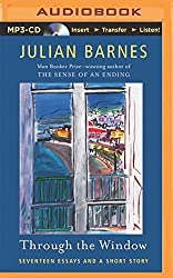 Through the Window: Seventeen Essays and a Short Story by Julian Barnes (2014-06-17)