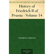 History of Friedrich II of Prussia - Volume 14 (English Edition)
