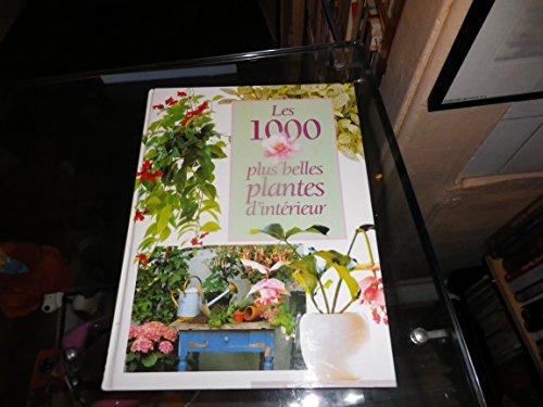 Les 1000 plus belles plantes d'intérieur