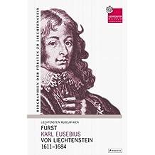 Fürst Karl Eusebius von Liechtenstein 1611-1684