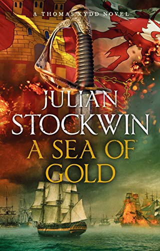 A Sea of Gold: Thomas Kydd 21 (English Edition) por Julian Stockwin