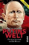 Putins Welt: Das neue Russland und der Westen - Katja Gloger