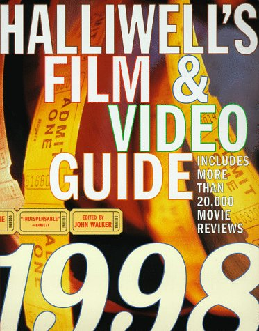 Halliwell's Film and Video Guide: Includes More Than 20,000 Movie Reviews (Halliwell's: The Movies That Matter) (Film John Guide Walker)
