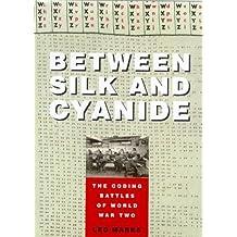 Between Silk and Cyanide : The Story of SOE's Code War