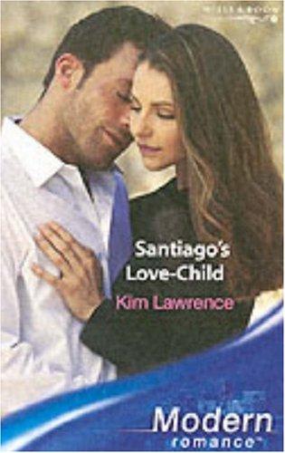 Santiago's Love-Child (Modern Romance)